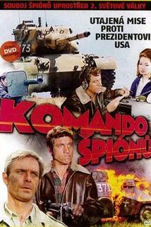 Komando špionů  - Consigna: matar al comandante en jefe