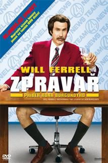 Zprávař: Příběh Rona Burgundyho  - Anchorman: The Legend of Ron Burgundy