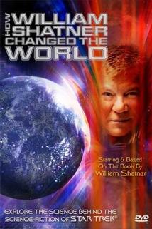 How William Shatner Changed the World  - How William Shatner Changed the World
