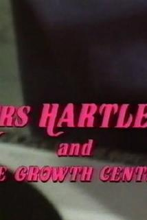 Mrs. Hartley and the Growth Centre