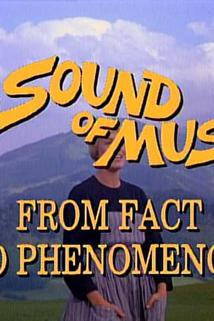 The Sound of Music: From Fact to Phenomenon  - The Sound of Music: From Fact to Phenomenon
