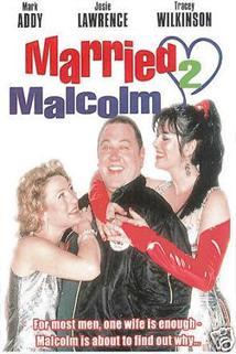 Velmi ženatý Malcolm