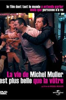 Vie de Michel Muller est plus belle que la vôtre, La  - Vie de Michel Muller est plus belle que la vôtre, La