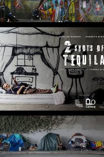 2 Shots of Tequila