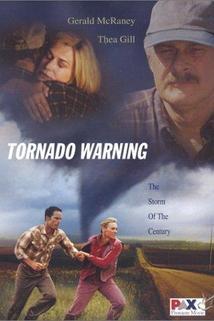 Ničivé tornádo  - Tornado Warning