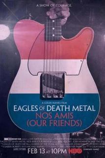 Eagles of Death Metal: Nos Amis