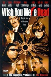 Tak už konečně chcípni!  - Wish You Were Dead