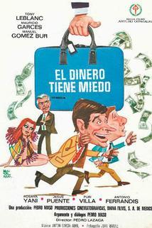 Dinero tiene miedo, El  - Dinero tiene miedo, El