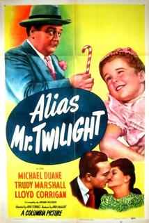 Alias Mr. Twilight  - Alias Mr. Twilight