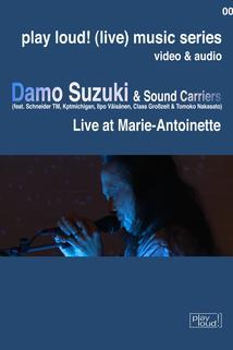 Damo Suzuki & Sound Carriers: Live at Marie-Antoinette