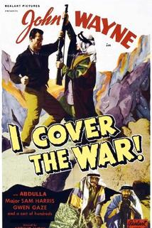 I Cover the War  - I Cover the War