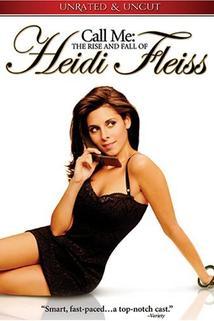 Call Me: The Rise and Fall of Heidi Fleiss  - Call Me: The Rise and Fall of Heidi Fleiss