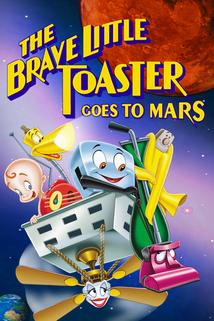 The Brave Little Toaster Goes to Mars  - The Brave Little Toaster Goes to Mars