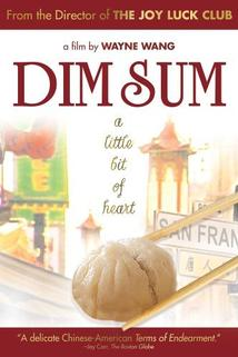 Dim Sum: A Little Bit of Heart  - Dim Sum: A Little Bit of Heart