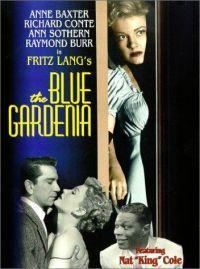 The Blue Gardenia  - The Blue Gardenia