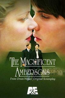 Úžasní Ambersonovi  - Magnificent Ambersons, The