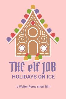 The Elf Job: Holidays on Ice Part 1