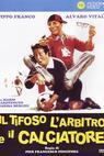 Tifoso, l'arbitro e il calciatore, Il (1983)