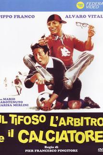 Tifoso, l'arbitro e il calciatore, Il