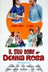 Suo nome è Donna Rosa, Il