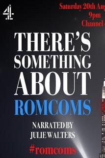 There's Something About Romcoms  - There's Something About Romcoms