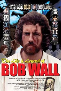 The Life and Legend of Bob Wall