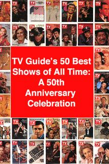 TV Guide 50 Best Shows of All Time: A 50th Anniversary Celebration
