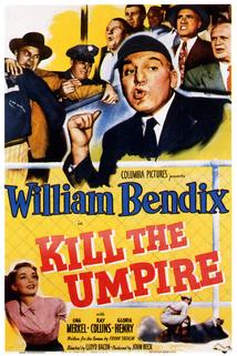Kill the Umpire