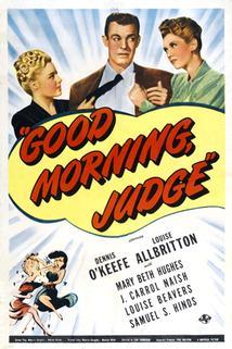 Good Morning, Judge