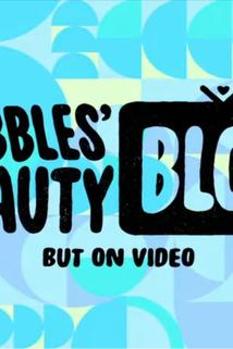 The Powerpuff Girls: Bubble's beauty blog, but on video