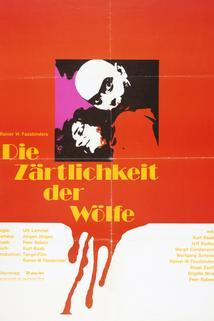 Něžnost vlků  - Zärtlichkeit der Wölfe, Die