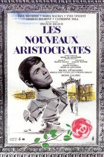 Nouveaux aristocrates, Les  - Nouveaux aristocrates, Les