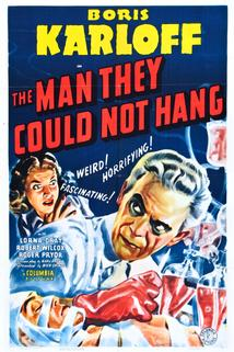 The Man They Could Not Hang  - The Man They Could Not Hang