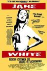 Jane White Is Sick & Twisted (2002)