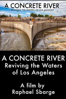 A Concrete River: Reviving the Waters of Los Angeles