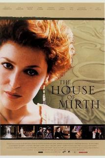 Dům radovánek  - House of Mirth, The