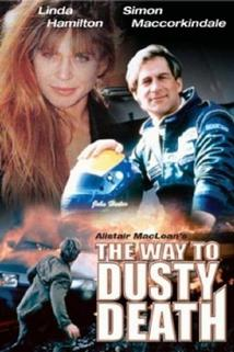 Cesta k prachu  - Way to Dusty Death, The