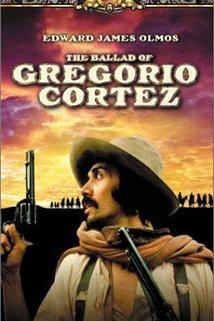 The Ballad of Gregorio Cortez  - The Ballad of Gregorio Cortez