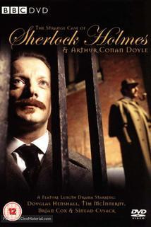 Zvláštní příběh Sherlocka Holmese a Arthura Conana Doyla