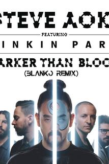 Steve Aoki Featuring Linkin Park: Darker Than Blood