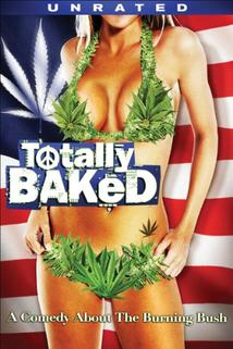 Totally Baked: A Pot-U-Mentary  - Totally Baked