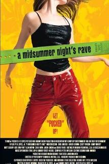 Midsummer Night's Rave, A