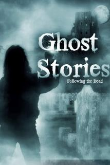 Ghost Stories: Following the Dead