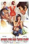 Amore mio non farmi male (1974)