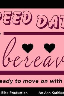 Speed Dating for the Bereaved
