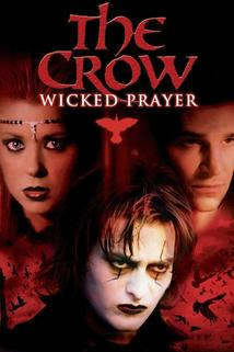 Vrána 4: Pekelný kněz   - The Crow: Wicked Prayer