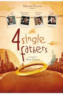 Čtyři opuštění muži  - Four Single Fathers