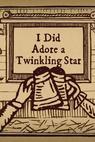 I Did Adore a Twinkling Star