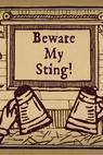 Beware My Sting!