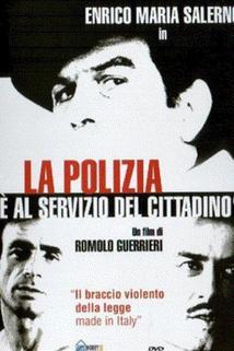 Polizia è al servizio del cittadino?, La